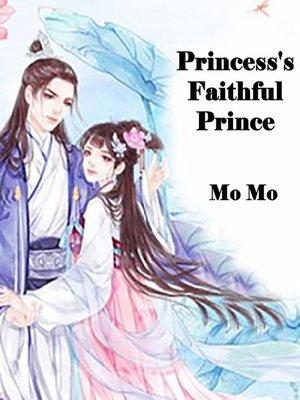 cover image of Princess's Faithful Prince