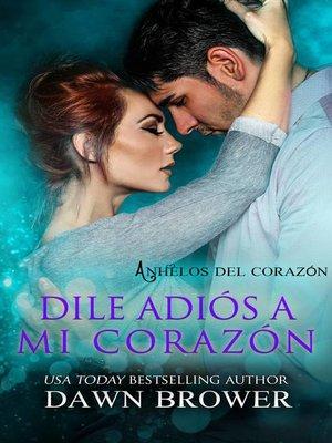 cover image of Dile Adiós a mi Corazón