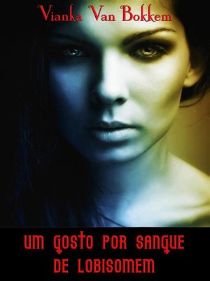 cover image of Um Gosto por Sangue de Lobisomem