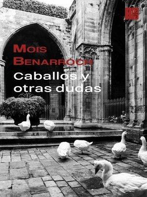 cover image of Caballos y otras dudas