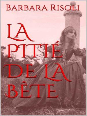cover image of La pitié de la bête