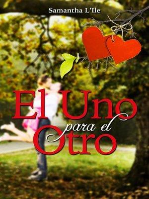 cover image of El uno para el otro
