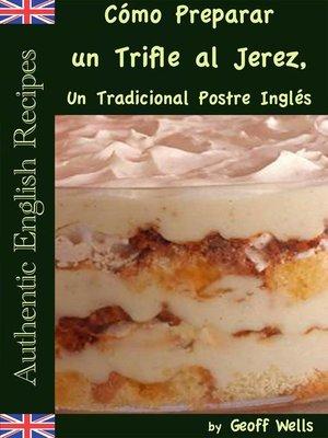 cover image of Cómo Preparar un Trifle al Jerez, Un Tradicional Postre Inglés