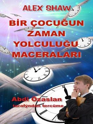 cover image of Bir Çocuğun Zaman Yolculuğu Maceralari