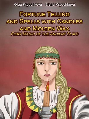 cover image of Fortune Telling and Spells with Candles and Molten Wax. Fiery Magic of the Ancient Slavs