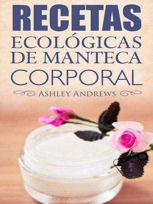 cover image of Recetas Ecológicas De Manteca Corporal