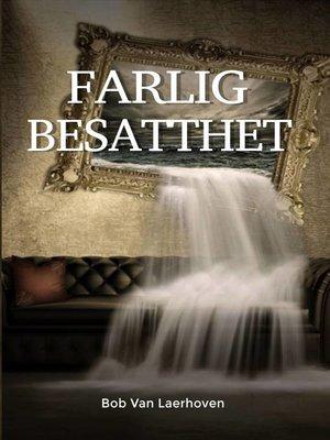 cover image of Farlig besatthet