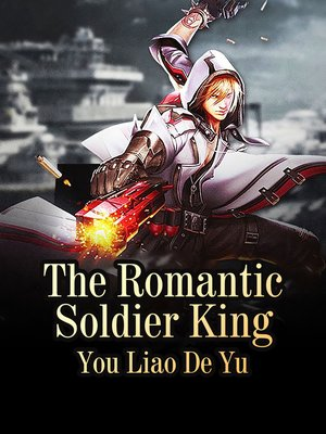 cover image of The Romantic Soldier King