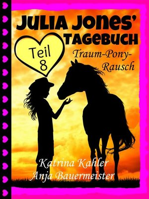 cover image of Julia Jones' Tagebuch--Teil 8--Traum-Pony-Rausch