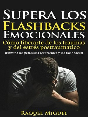 cover image of Supera los flashbacks emocionales