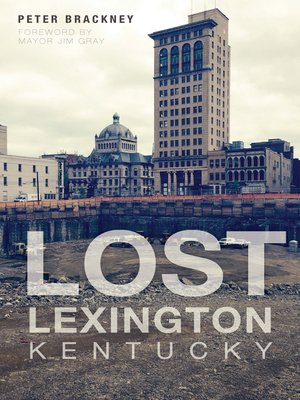 cover image of Lost Lexington, Kentucky