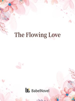 cover image of The Flowing Love