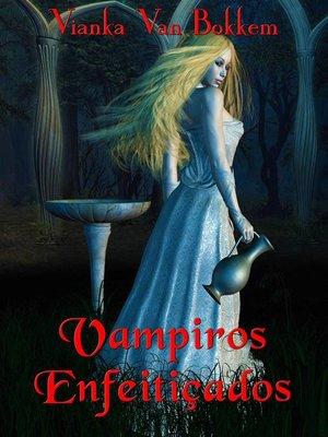 cover image of Vampiros Enfeitiçados