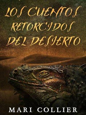 cover image of Los cuentos retorcidos del desierto
