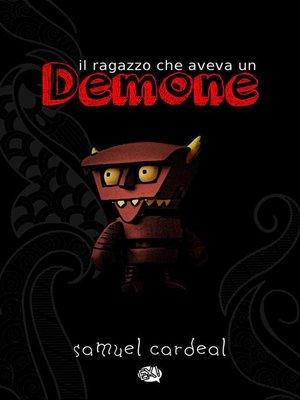 cover image of Il ragazzo che aveva un demone