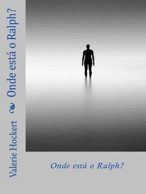 cover image of Onde está o Ralph?