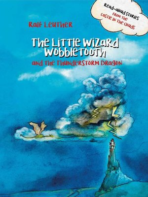 cover image of The Little Wizard Wobbletooth and the Thunderstorm Dragon