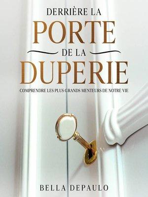 cover image of Derrière la porte de la duperie