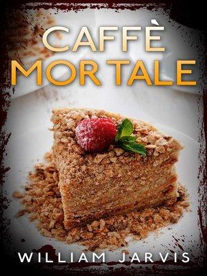cover image of Caffè mortale