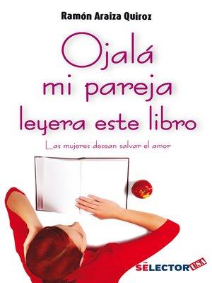 cover image of Ojalá mi pareja leyera este libro