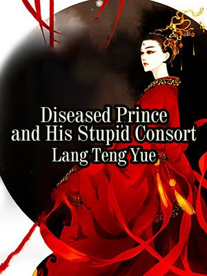 cover image of Diseased Prince and His Stupid Consort
