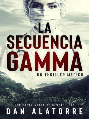 cover image of La secuencia Gamma