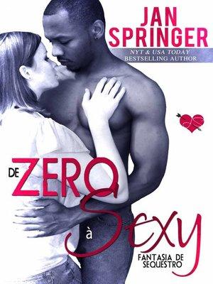cover image of De Zero à Sexy