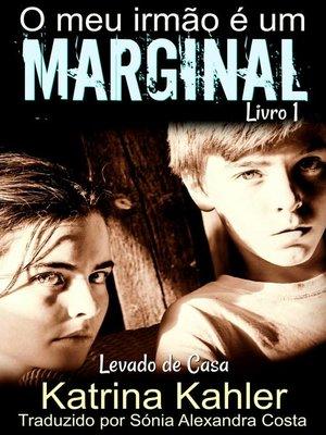 cover image of O meu irmão é um marginal Levado de Casa Livro 1