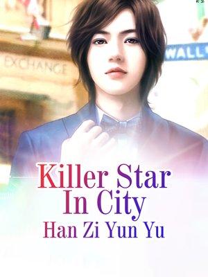 cover image of Killer Star In City