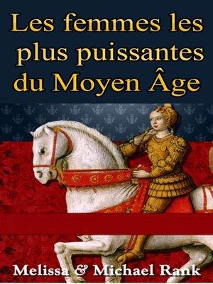cover image of Les femmes les plus puissantes du Moyen Âge