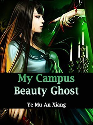 cover image of My Campus Beauty Ghost