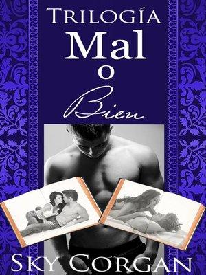 cover image of Trilogía Mal o Bien