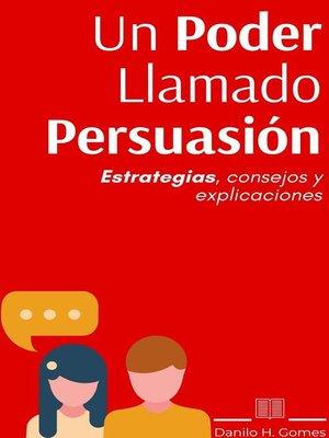 cover image of Un Poder Llamado Persuasión