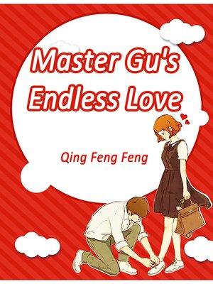 cover image of Master Gu's Endless Love