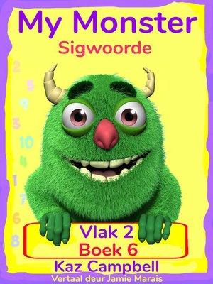 cover image of My Monster Sigwoorde – Vlak 2, Boek 6