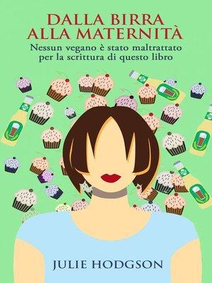 cover image of Dalla birra alla maternità