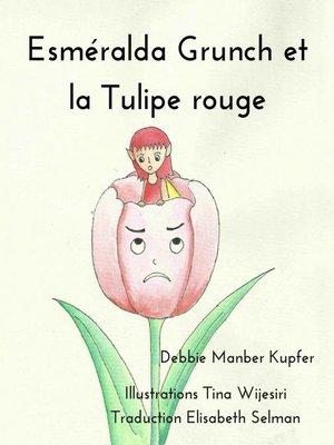 cover image of Esméralda Grunch et la Tulipe rouge