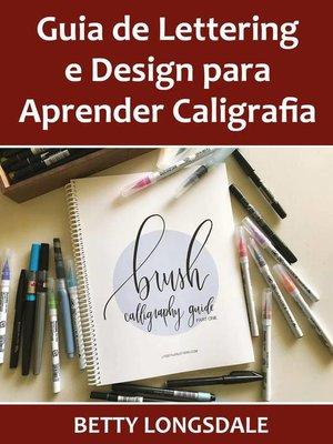 cover image of Guia de Lettering e Design para Aprender Caligrafia