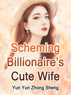 cover image of Scheming Billionaire's Cute Wife