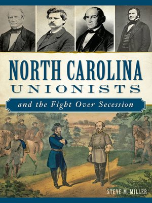 cover image of North Carolina Unionists and the Fight Over Secession
