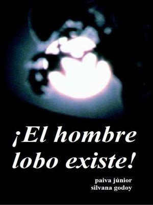 cover image of ¡El hombre lobo existe!