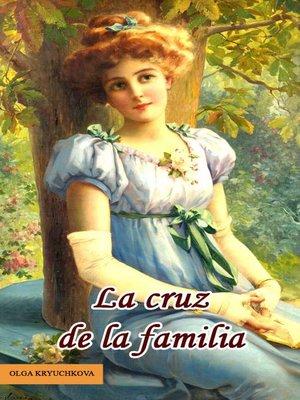 cover image of La cruz de la familia