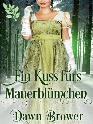 cover image of Ein Kuss fürs Mauerblümchen