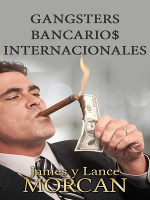 cover image of Gangsters Bancario$ Internacionales