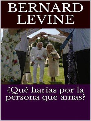 cover image of ¿Qué harías por la persona que amas?