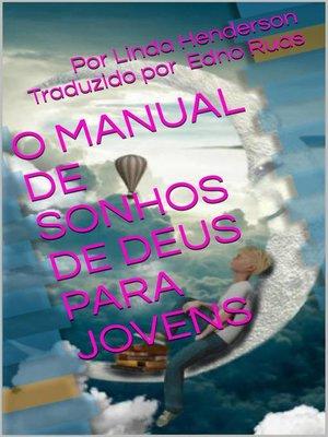 cover image of O Manual de  Sonhos de Deus Para Jovens