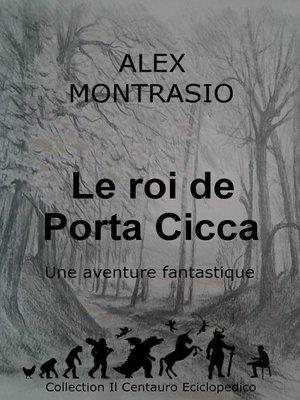 cover image of Le roi de Porta Cicca