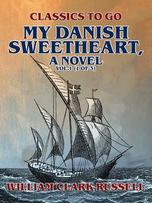 cover image of My Danish Sweetheart, a Novel Volume1 (of 3)
