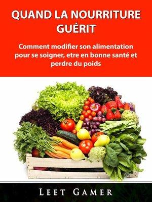 cover image of Quand la nourriture guérit
