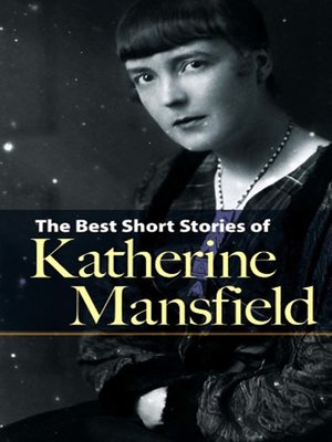 revelations katherine mansfield 2015-8-16 a comment on katherine mansfield's a dill pickle  sensitive revelations of human behaiour in quite ordinary situations, through which we can glimpse a powerful.